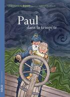 Couverture du livre « Paul dans la tempête » de Veronique Bizot et Walter Glassof aux éditions Actes Sud Junior