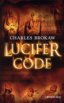Couverture du livre « Lucifer code » de Charles Brokaw aux éditions Calmann-levy