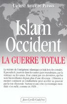 Couverture du livre « Islam-occident, la guerre totale - la victoire de l'integrisme islamique en irak fera des emules... » de Artur Du Plessis L. aux éditions Jean-cyrille Godefroy