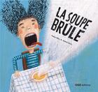 Couverture du livre « La soupe brûle » de Andre Letria et Pablo Albo aux éditions Oqo