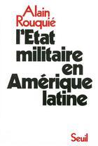 Couverture du livre « Etat Militaire En Amerique Latine (L') » de Alain Rouquie aux éditions Seuil