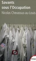 Couverture du livre « Savants sous l'occupation » de Chevassus-Au-Louis N aux éditions Tempus/perrin