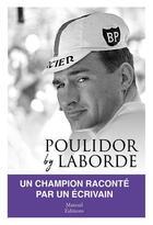 Couverture du livre « Poulidor by Laborde » de Christian Laborde aux éditions Mareuil Editions