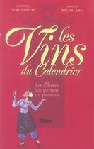 Couverture du livre « Les vins du calendrier ; les cuvées qui portent un prénom » de Elisabeth De Meurville et Isabelle Bachelard aux éditions Glenat
