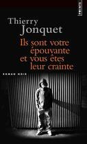 Couverture du livre « Ils sont votre épouvante et vous êtes leur crainte » de Thierry Jonquet aux éditions Points