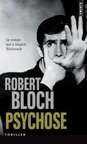 Couverture du livre « Psychose » de Robert Bloch aux éditions Points