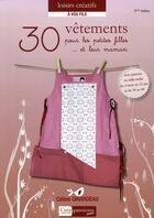 Couverture du livre « 30 vêtements pour les petites filles... et leur maman (2e édition) » de Celine Girardeau aux éditions Creapassions.com