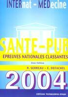 Couverture du livre « Sante-Pub 2004 ; Epreuves Nationales Classantes » de R Serreau et E Defachel aux éditions Vernazobres Grego
