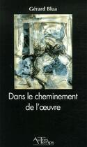 Couverture du livre « Dans le cheminement de l'oeuvre » de Blua aux éditions Autres Temps
