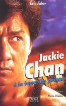 Couverture du livre « Jackie Chan A La Force Des Poings » de Eric Faber aux éditions Carnot