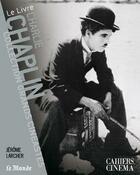 Couverture du livre « Charlie Chaplin » de Jerome Larcher aux éditions Cahiers Du Cinema