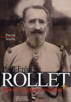 Couverture du livre « Paul-frederic rollet,pere de la legion etrangere » de Soulie Pierre aux éditions Italiques