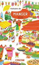 Couverture du livre « Histoire de manger » de Marjorie Beal et Galia Tapiero aux éditions Kilowatt