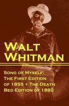 Couverture du livre « Song of Myself: The First Edition of 1855 + The Death Bed Edition of 1892 » de Walt Whitman aux éditions E-artnow