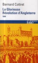 Couverture du livre « La glorieuse Révolution d'Angleterre ; 1688 » de Bernard Cottret aux éditions Gallimard
