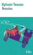 Couverture du livre « Berezina » de Sylvain Tesson aux éditions Gallimard