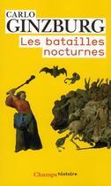 Couverture du livre « Les batailles nocturnes » de Carlo Ginzburg aux éditions Flammarion