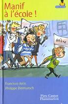 Couverture du livre « Manif a l'ecole ! » de Francisco Arcis aux éditions Pere Castor