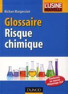Couverture du livre « Glossaire risque chimique » de Nichan Margossian aux éditions Dunod