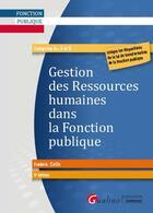 Couverture du livre « Gestion des ressources humaines dans la fonction publique » de Frederic Colin aux éditions Gualino