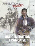 Couverture du livre « Une génération française T.2 ; populations trahies ! » de Thierry Gloris et Cyril Saint-Blancat et Manuel Garcia aux éditions Soleil