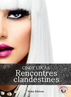 Couverture du livre « Rencontres clandestines » de Cindy Lucas aux éditions Nisha