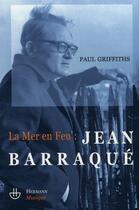 Couverture du livre « La mer en feu ; Jean Baraque » de Paul Griffiths aux éditions Hermann