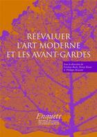 Couverture du livre « Réévaluer l'art moderne et les avant-gardes » de Esteban Buch et Denys Riout et Philippe Roussin aux éditions Ehess