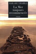 Couverture du livre « La mer toujours recommencée » de Margaret Drabble aux éditions Phebus