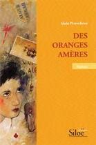Couverture du livre « Des oranges amères » de Alain Perrocheau aux éditions Siloe