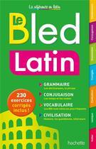 Couverture du livre « Le bled ; latin » de Collectif aux éditions Hachette Education