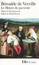 Couverture du livre « Le moyen de parvenir » de Beroalde De Verville aux éditions Gallimard