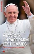 Couverture du livre « François, un pape parmi les hommes » de Christiane Rance aux éditions Albin Michel
