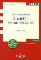 Couverture du livre « Droit commercial ; sociétés commerciales (14e édition) » de Philippe Merle et Anne Fauchon aux éditions Dalloz