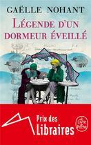 Couverture du livre « Légende d'un dormeur éveillé » de Gaelle Nohant aux éditions Lgf