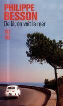 Couverture du livre « De là, on voit la mer » de Philippe Besson aux éditions 10/18