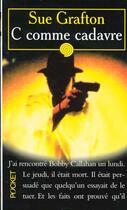 Couverture du livre « C Comme Cadavre » de Sue Grafton aux éditions Pocket