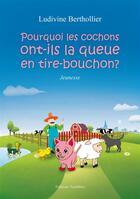 Couverture du livre « Pourquoi les cochons ont-ils la queue en tire-bouchon ? » de Ludivine Berthollier aux éditions Amalthee