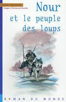 Couverture du livre « Nour et le peuple des loups » de Michel Piquemal et Emmanuel Roudier aux éditions Rue Du Monde