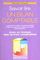 Couverture du livre « Savoir lire un bilan comptable » de Vincent Allard aux éditions De Vecchi