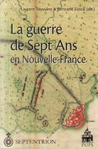 Couverture du livre « La guerre de sept ans en Nouvelle France » de Laurent Veyssiere et Bernard Fonck aux éditions Pu De Paris-sorbonne