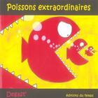 Couverture du livre « Poissons extraordinaires » de Degast aux éditions Editions Du Temps
