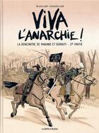 Couverture du livre « Viva l'anarchie ! T.2 ; la rencontre de Makhno et Durutti t.2 » de Bruno Loth et Corentin Loth aux éditions La Boite A Bulles
