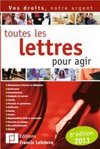 Couverture du livre « Toutes les lettres pour agir (édition 2011) » de Collectif aux éditions Lefebvre