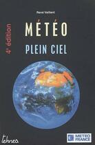 Couverture du livre « Météo plein ciel » de Rene Vaillant aux éditions Teknea