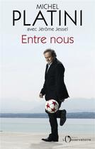 Couverture du livre « Entre nous » de Jerome Jessel et Michel Platini aux éditions L'observatoire