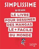 Couverture du livre « Simplissime ; le livre pour dessiner des mangas le + facile du monde » de Lise Herzog aux éditions Hachette Enfants