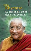 Couverture du livre « Le trésor du coeur des êtres éveillés » de Dilgo Khyentse R. aux éditions Points