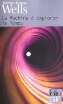 Couverture du livre « La machine à explorer le temps » de Herbert George Wells aux éditions Gallimard