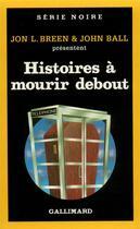 Couverture du livre « Histoires à mourir debout » de Collectif Gallimard aux éditions Gallimard